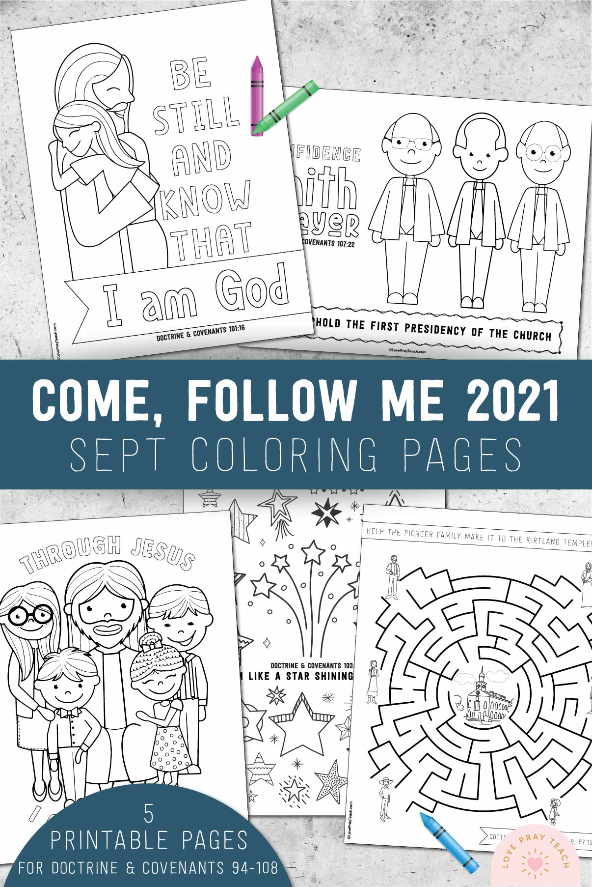 September 2021 Come, Follow Me Coloring Pages for Doctrine & Covenants 94-108 www.LovePrayTeach.com