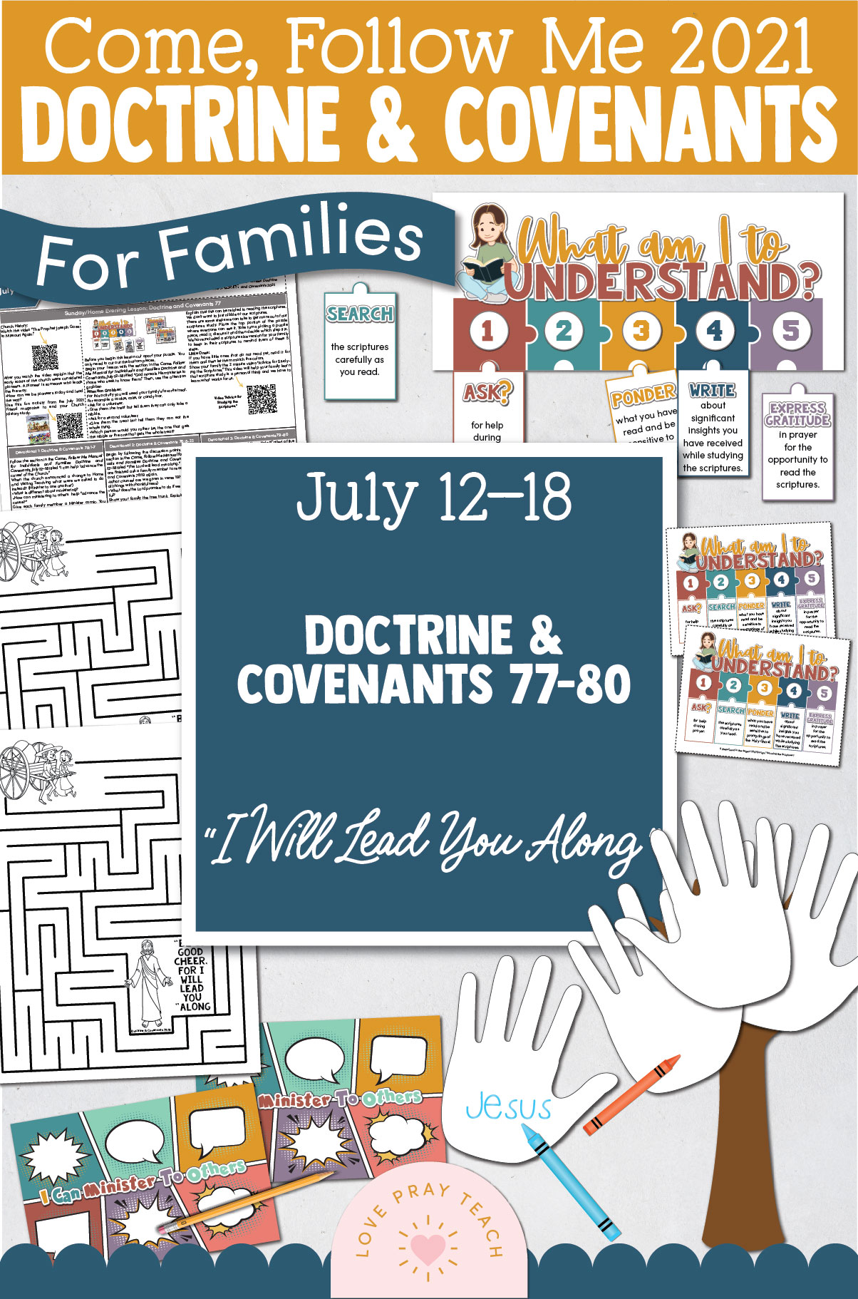 """Come, Follow Me—For Individuals and Families: Doctrine And Covenants 2021, July Week 3 Doctrine and Covenants 77-80: July 12-18, """"I Will Lead You Along"""""""